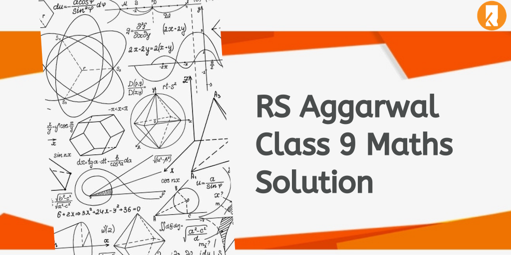 RS Aggarwal Class 9 Maths Solutions