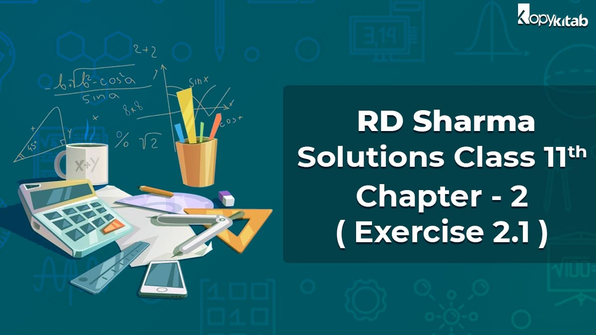 RD Sharma Solutions Class 11 Maths Chapter 2 Exercise 2.1