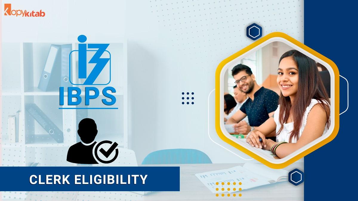 IBPS Clerk Eligibility