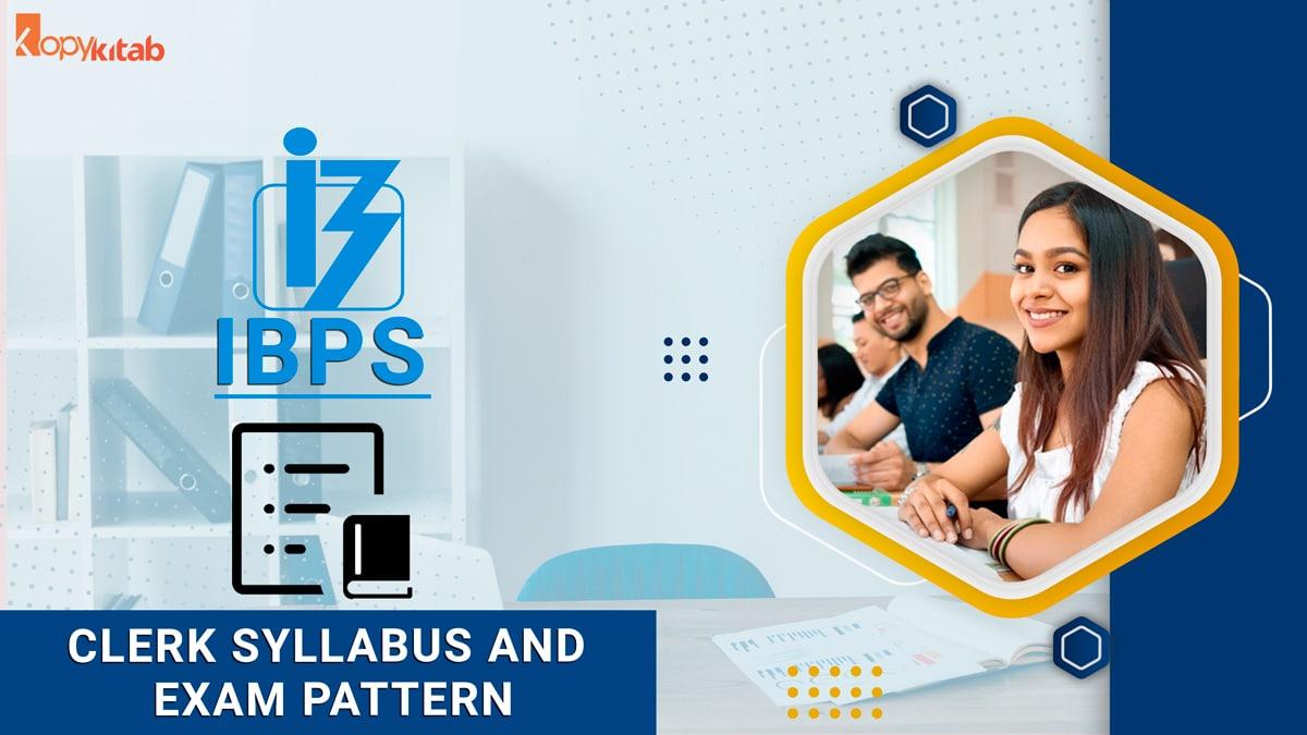 IBPS Clerk Syllabus and Exam Pattern