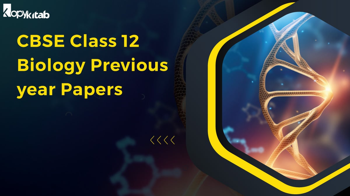 CBSE Class 12 Biology Previous year Papers