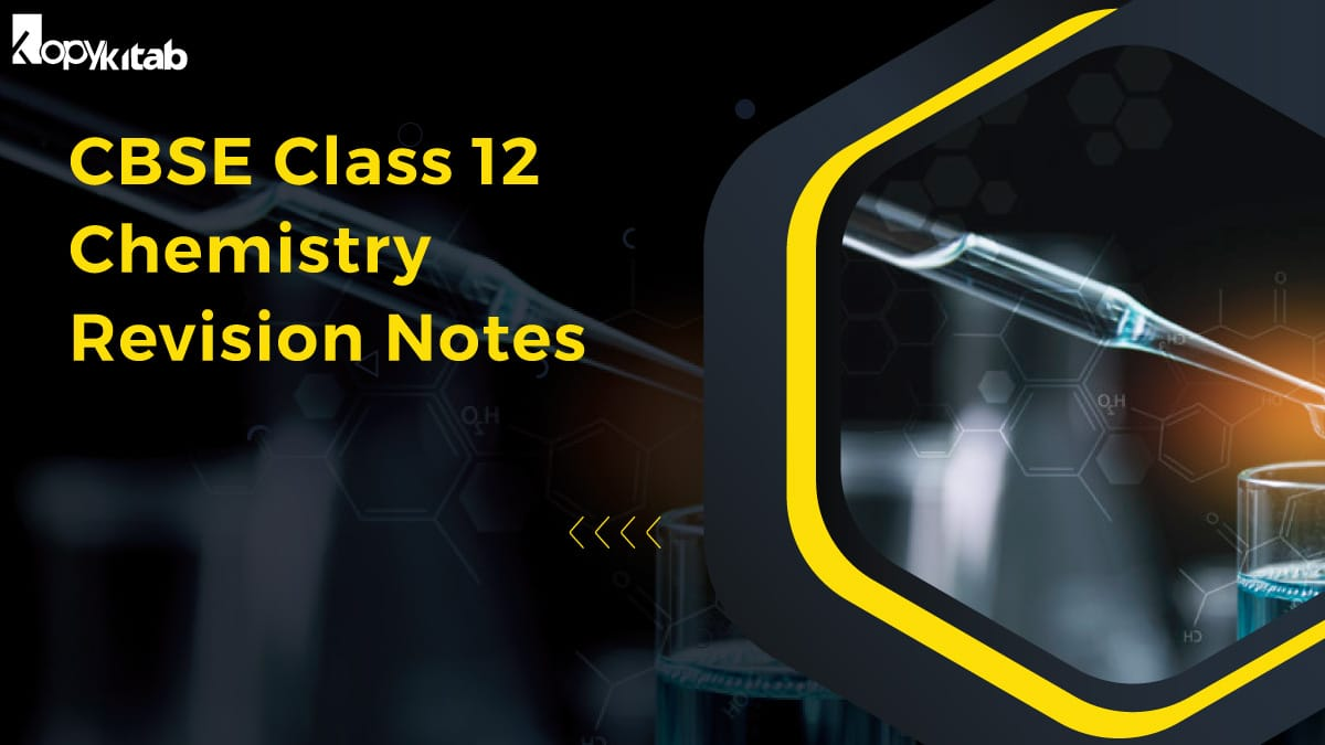 CBSE Class 12 Chemistry Revision Notes