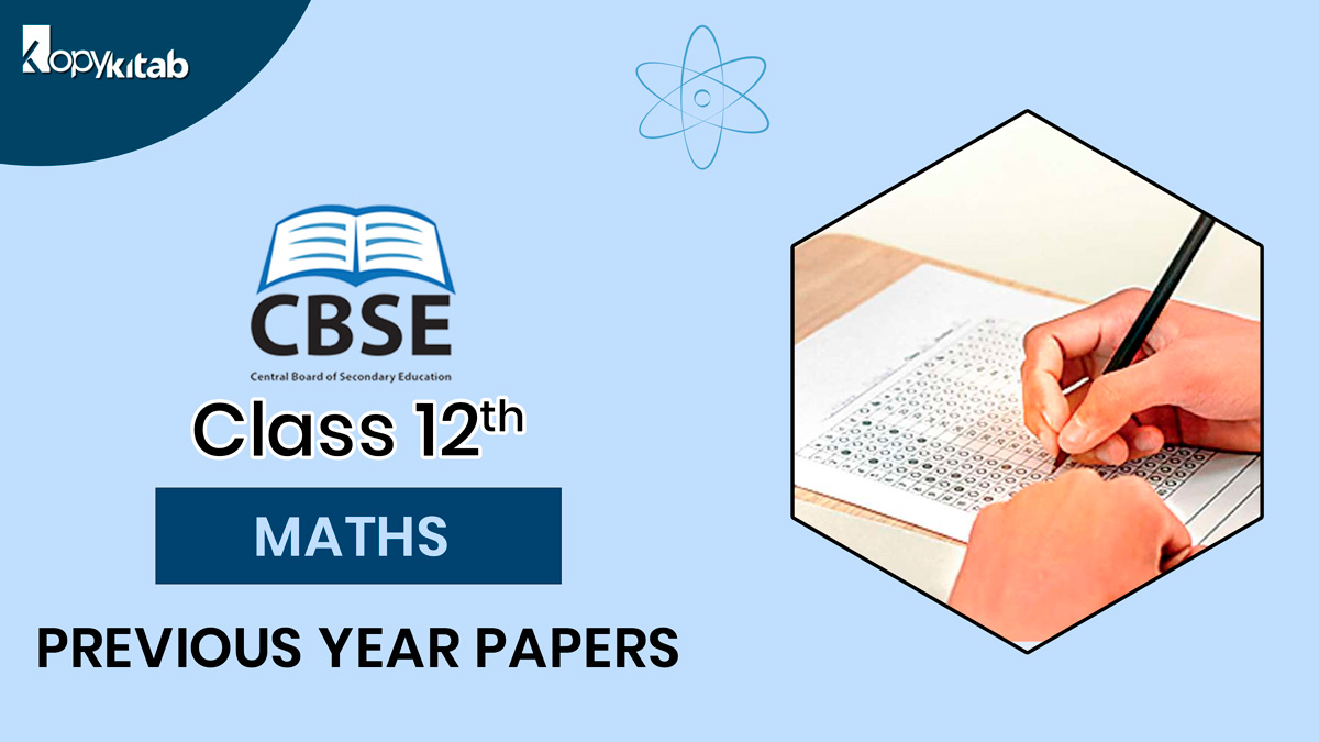 CBSE Class 12 Maths Previous Year Papers