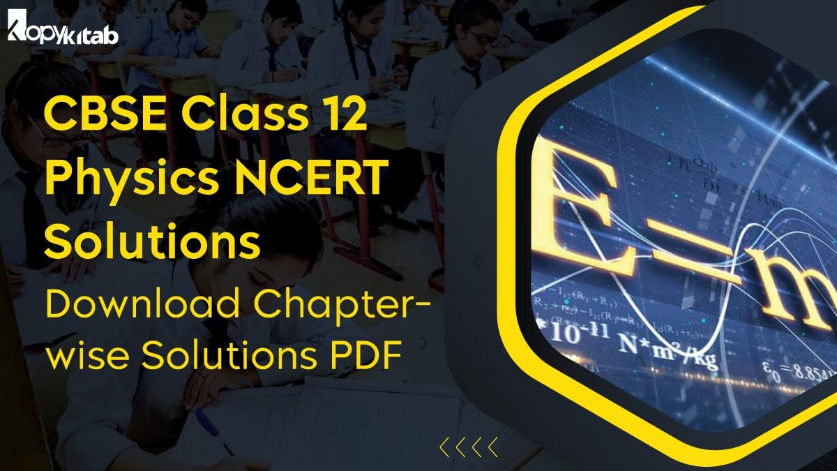 CBSE Class 12 Physics NCERT Solutions