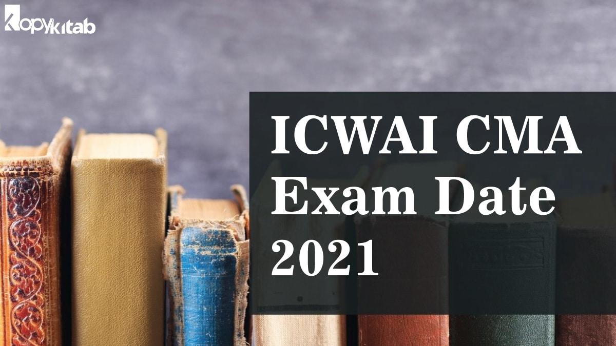ICWAI CMA Exam Date