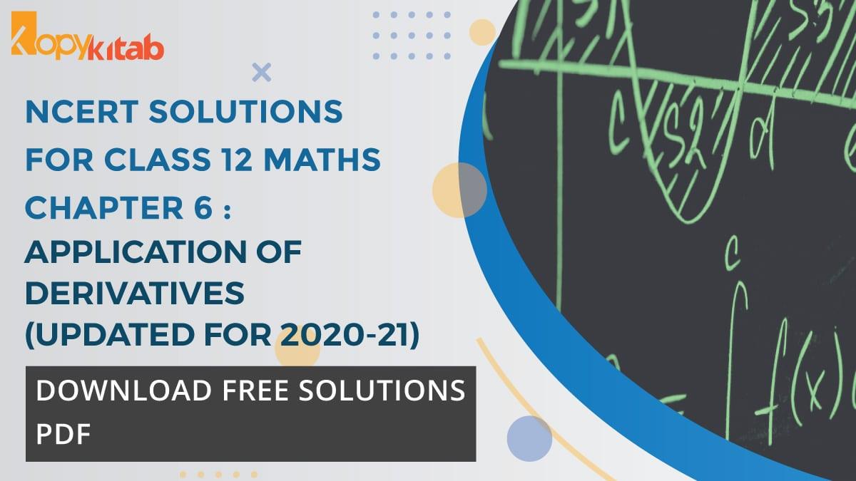 NCERT-Solutions-for-Class-12-Maths-Chapter-6---Application-of-Derivatives