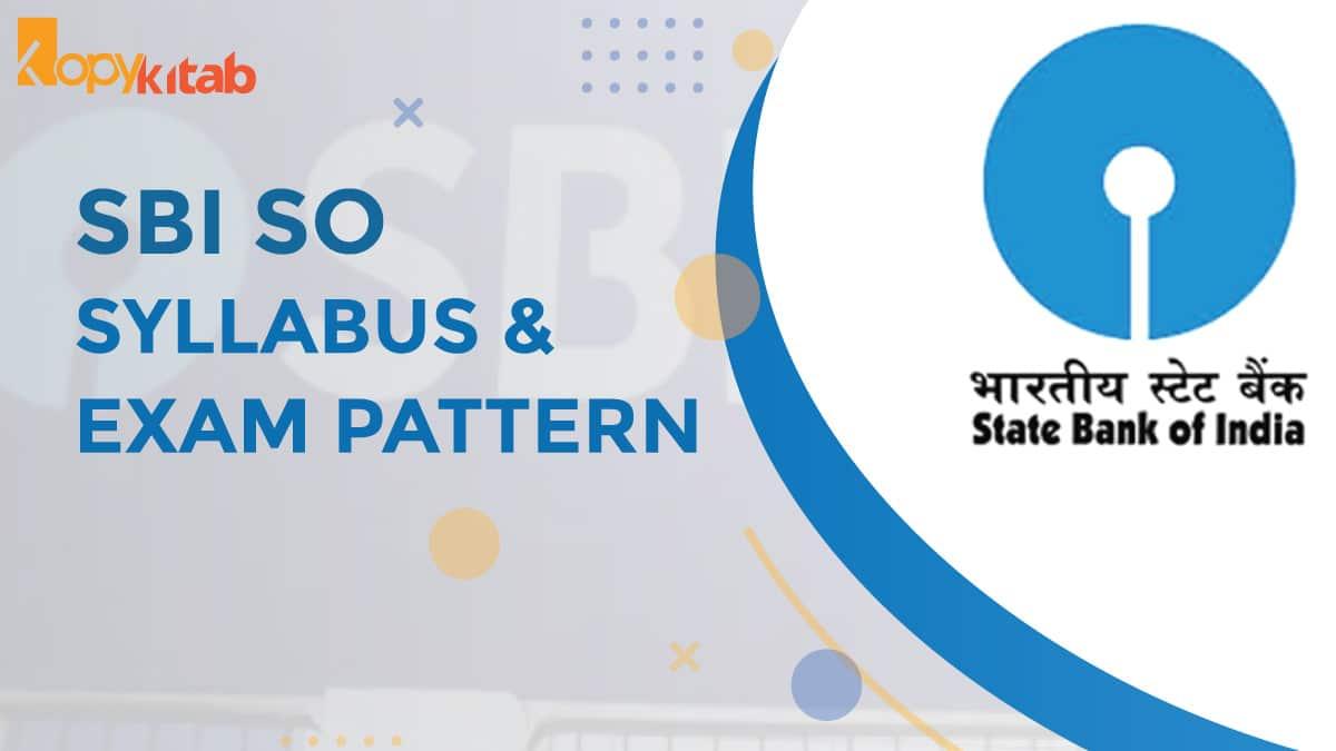 SBI SO Syllabus and Exam Pattern