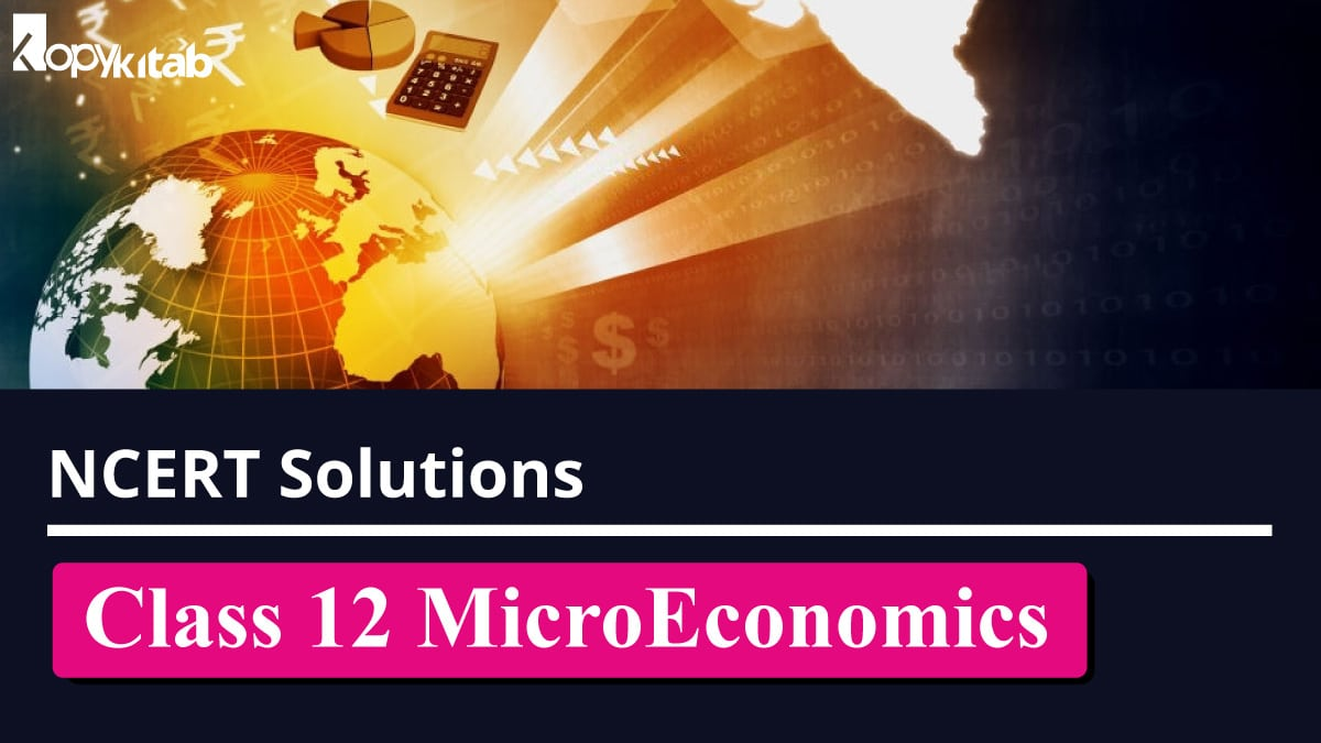 NCERT Solutions for Class 12 Micro Economics