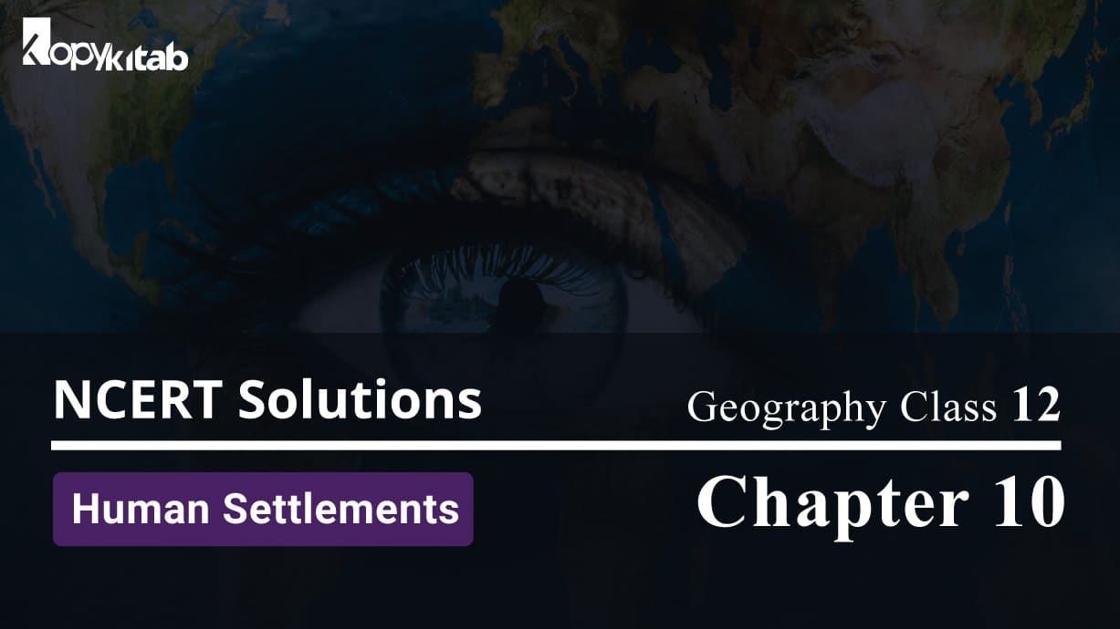 NCERT Solutions For Class 12 Geography Chapter 10