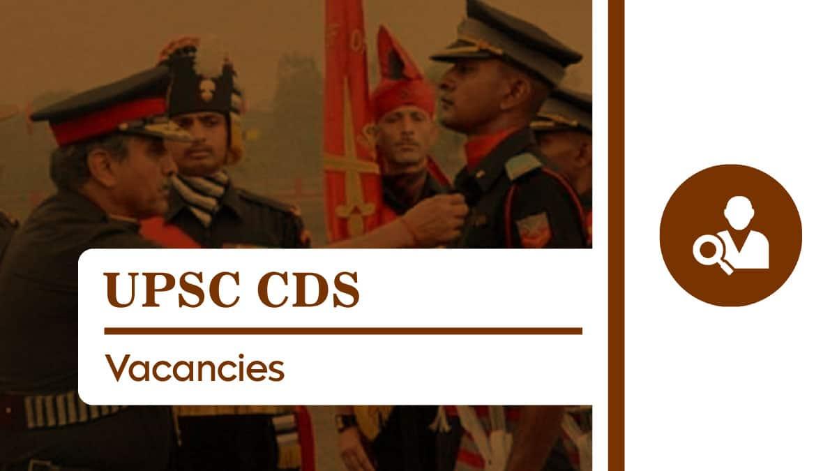 UPSC CDS Vacancies