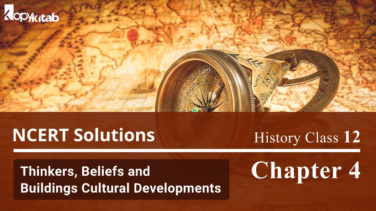 NCERT Solutions For Class 12 History Chapter 4