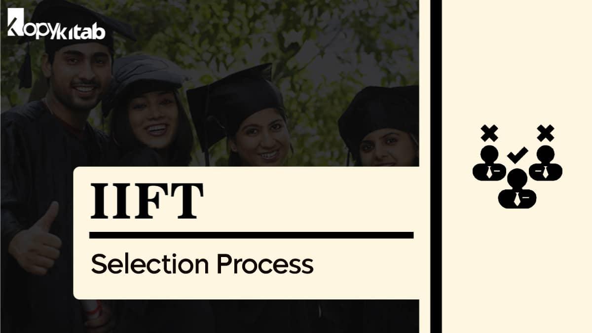 IIFT Selection Process