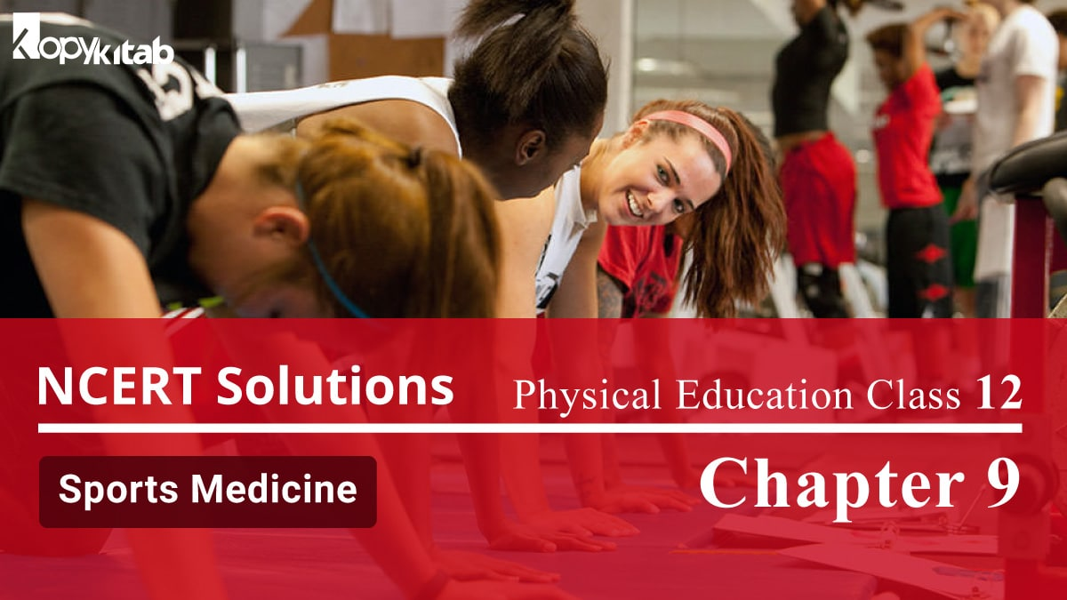 NCERT Solutions For Class 12 Physical Education Chapter 9 Sports Medicine