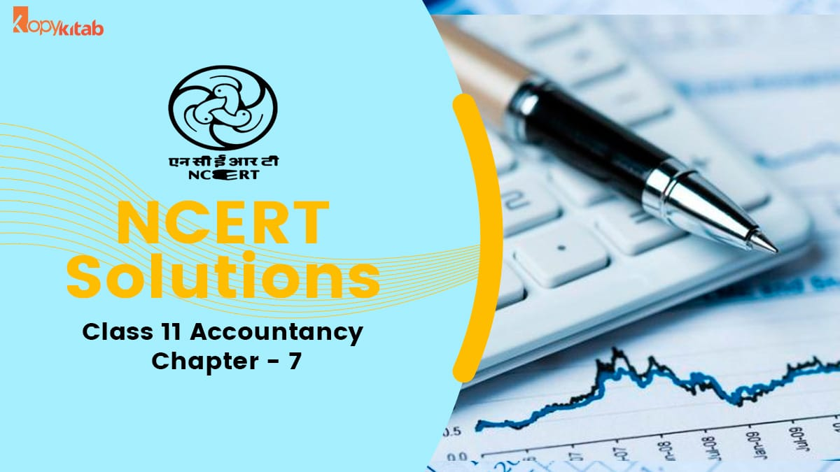 NCERT Solutions for Class 11 Accountancy Chapter 7