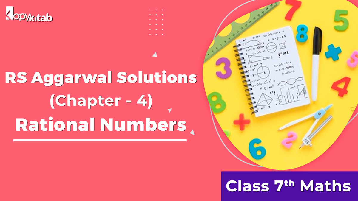 RS Aggarwal Solutions Class 7 Maths Chapter 4 Rational Numbers