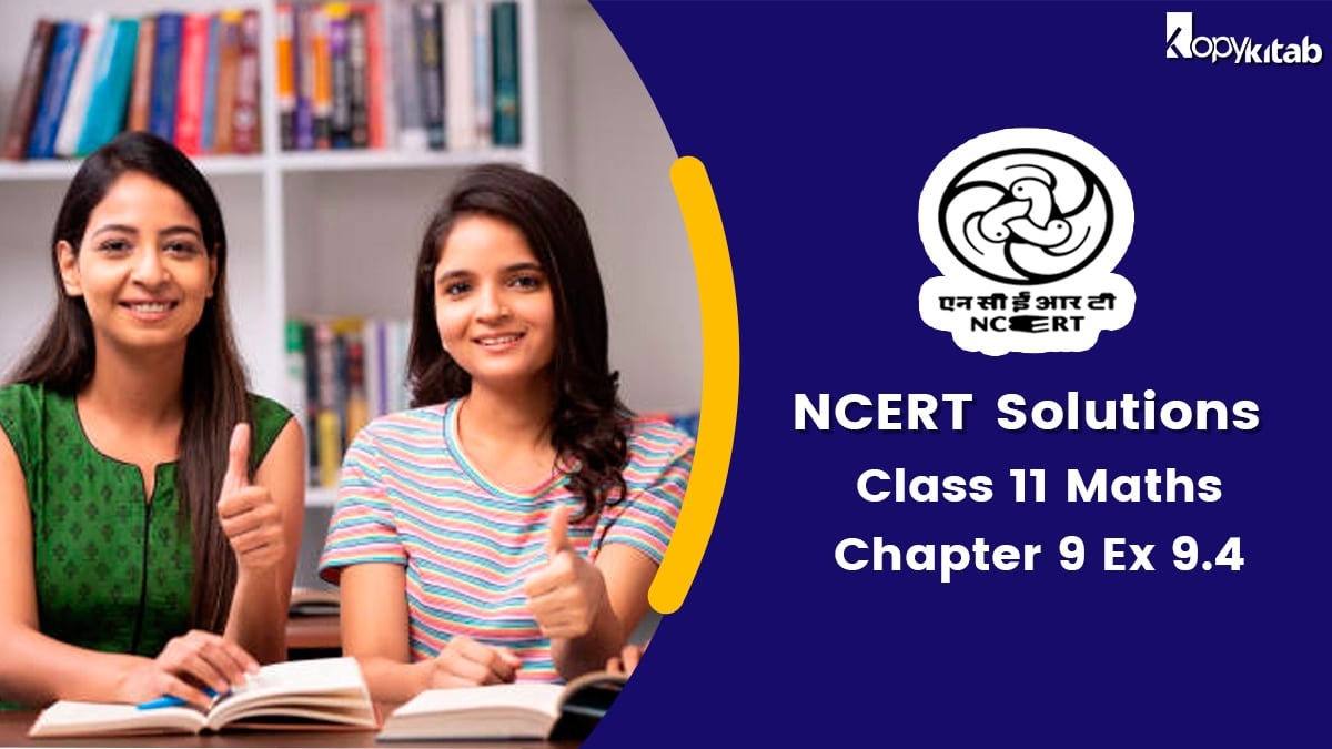 NCERT Solutions for class 11 maths chapter 9 exercise 9.4