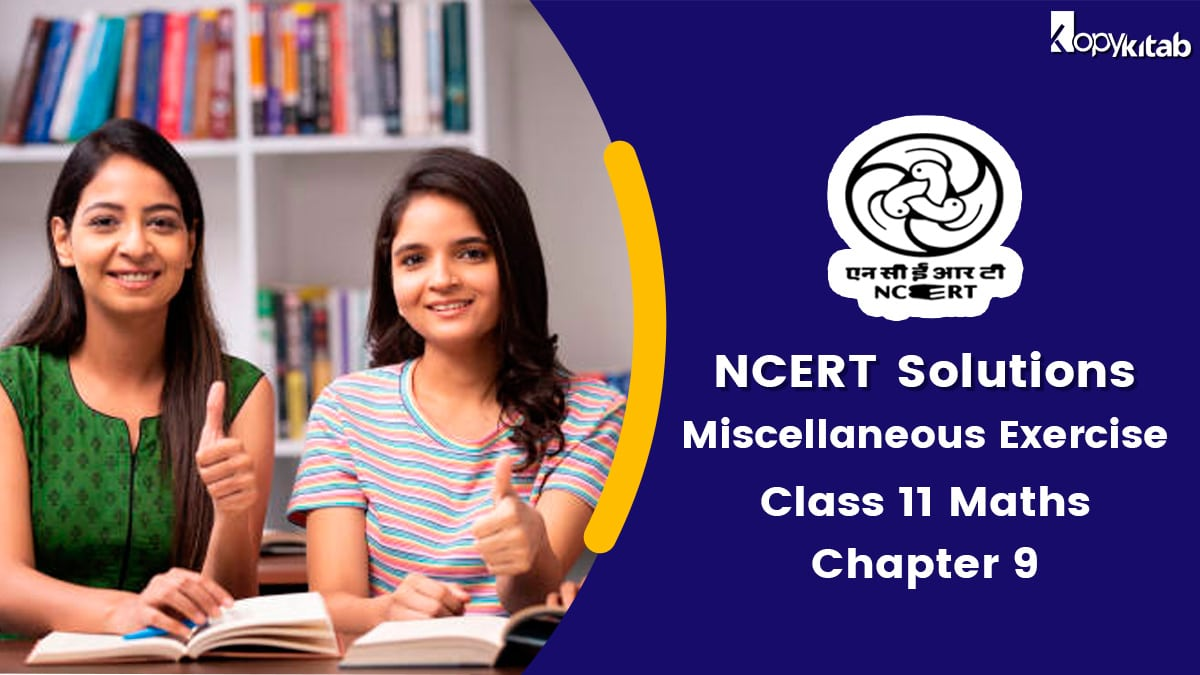NCERT Solutions for class 11 maths chapter 9 miscellaneous exercise
