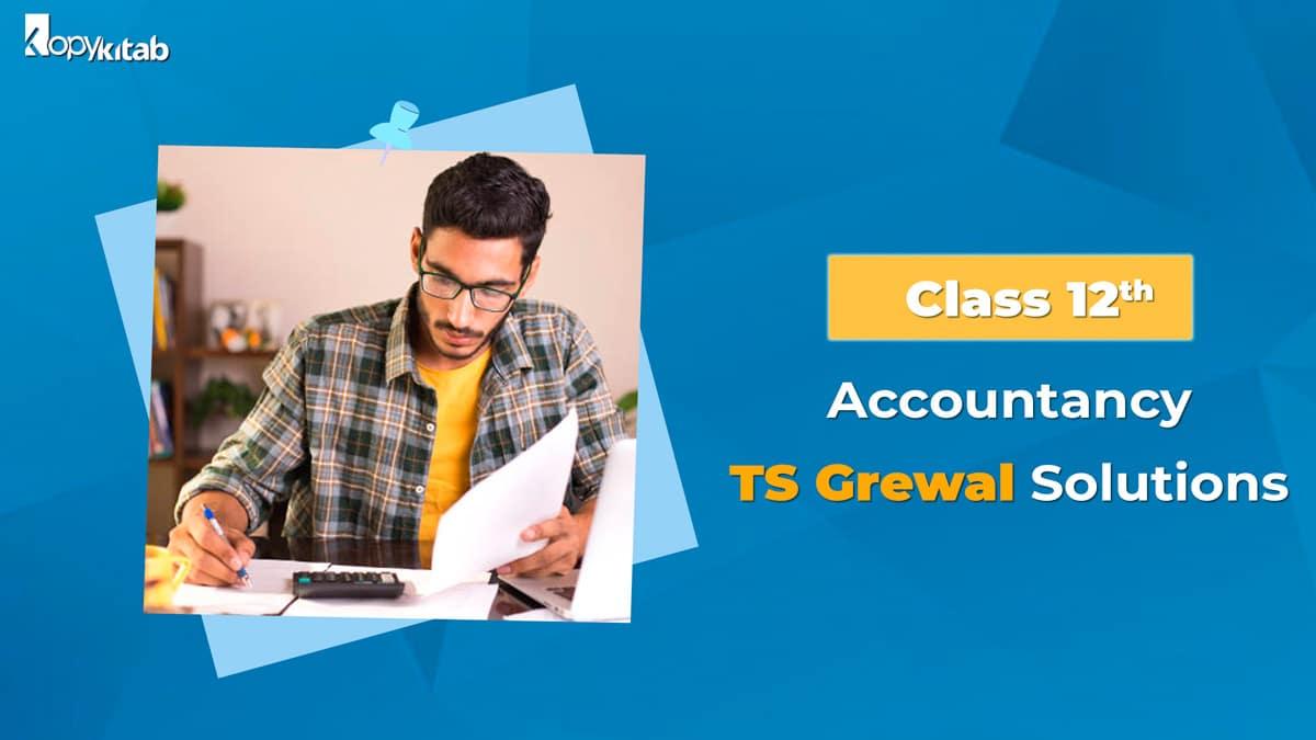CBSE Class 12 Accountancy TS Grewal Solutions