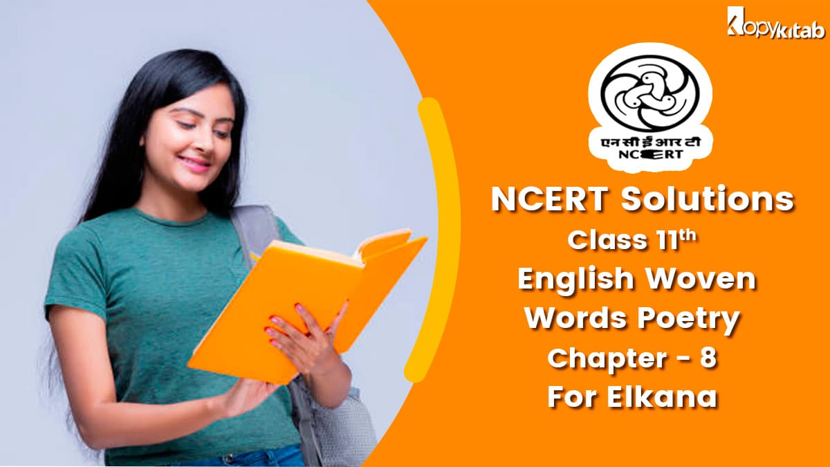 NCERT Solutions For Class 11 English Woven Words Poetry Chapter 8