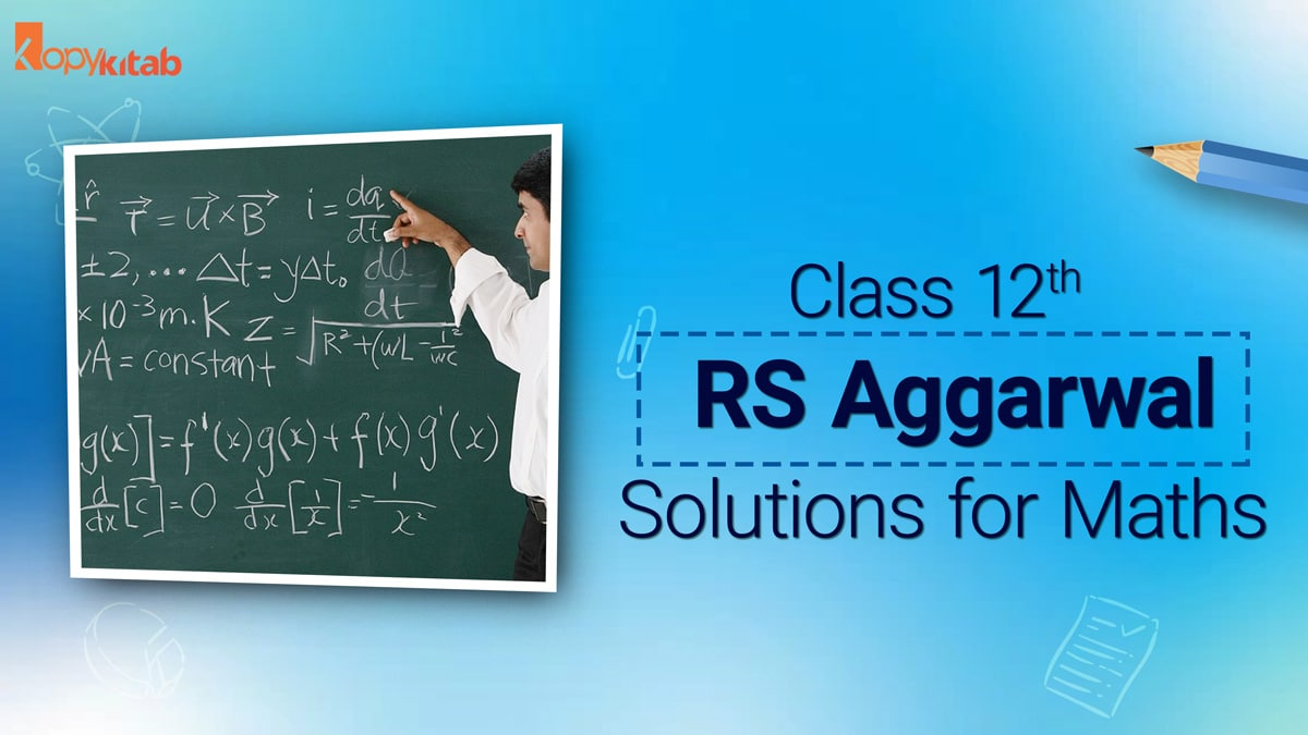 Class 12 Maths RS Aggarwal Solutions