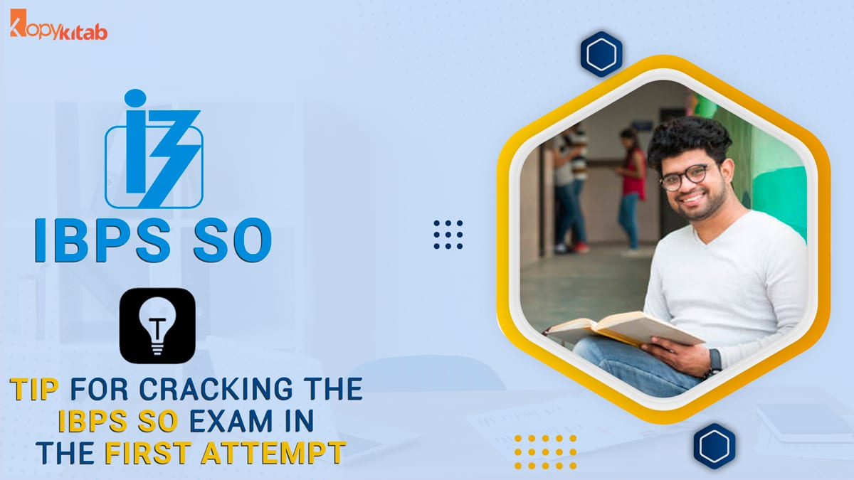 Tip for Cracking the IBPS SO Exam in the First Attempt