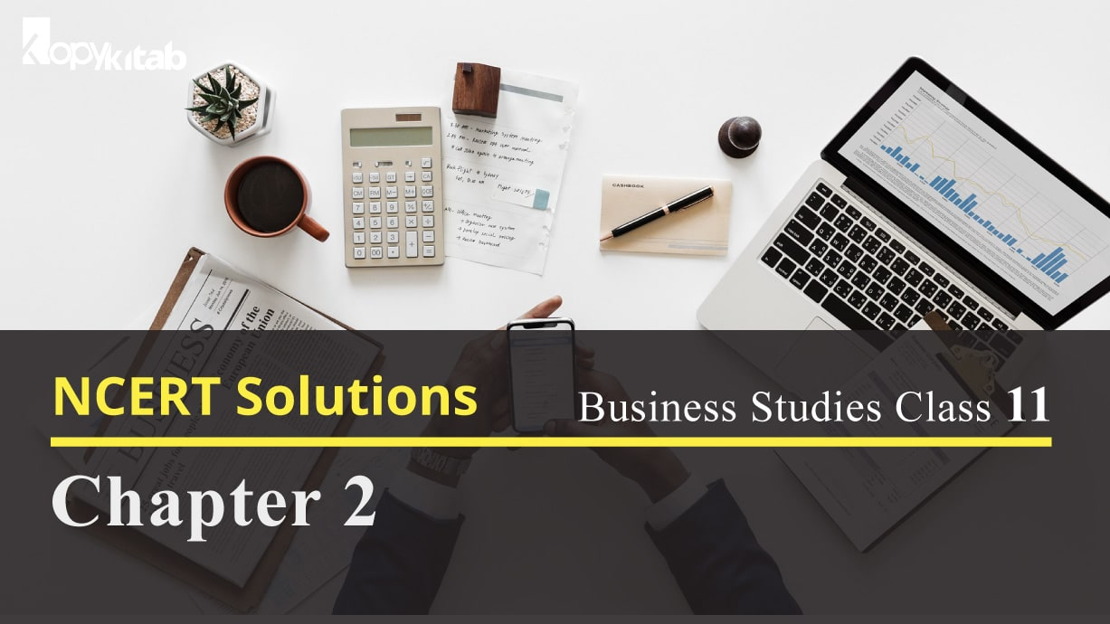 NCERT Solutions for Class 11 Business Studies Chapter 2