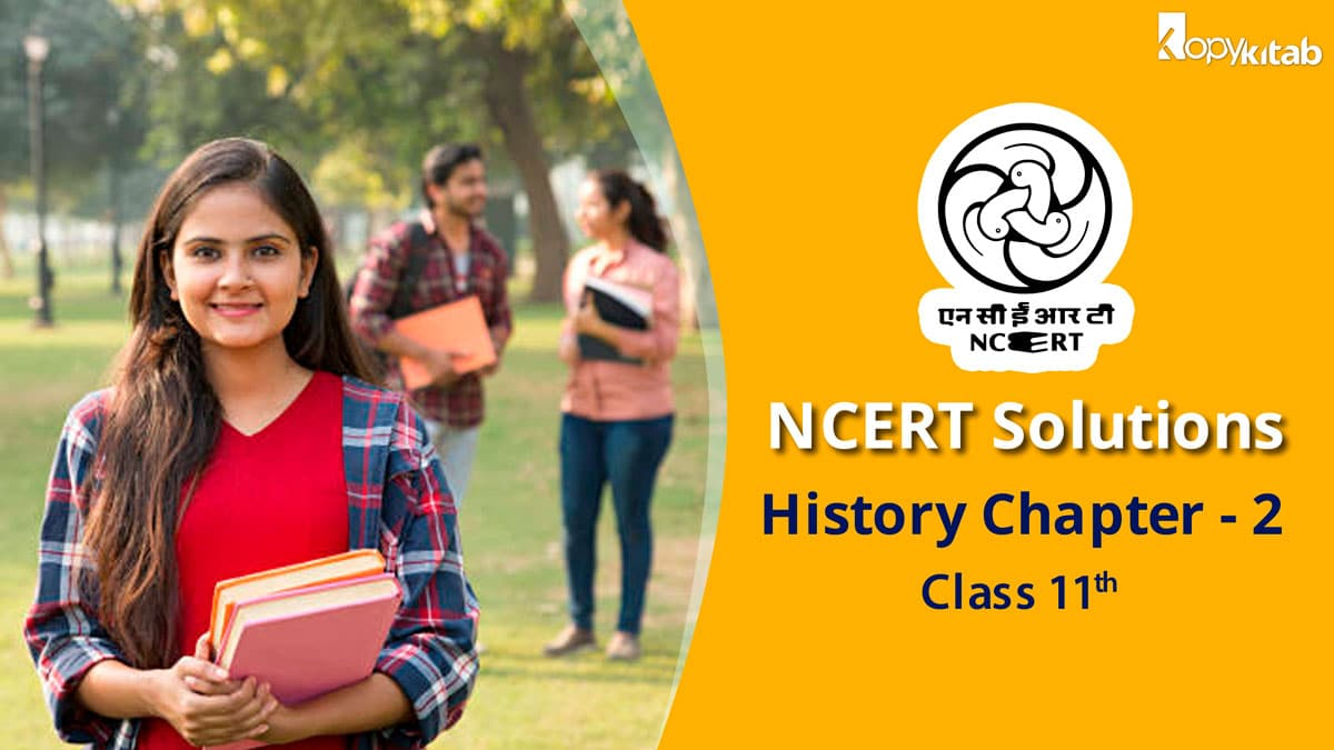 NCERT Solutions for Class 11 History Chapter 2