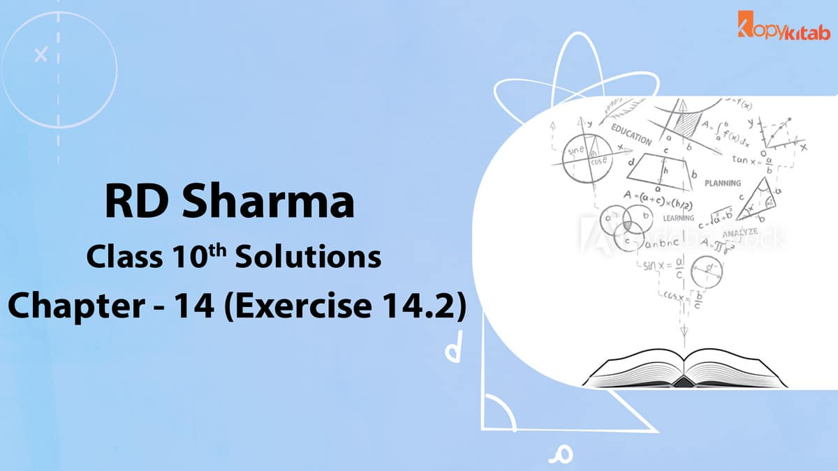 RD Sharma Class 10 Solutions Chapter 14 Exercise 14.2