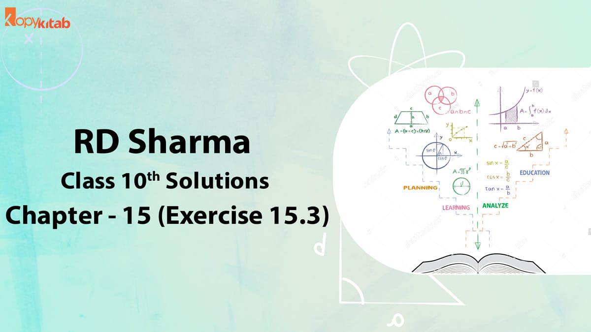 RD Sharma Class 10 Solutions Chapter 15 Exercise 15.3