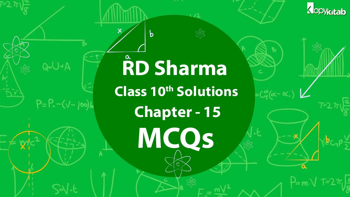 RD Sharma Class 10 Solutions Chapter 15 MCQs
