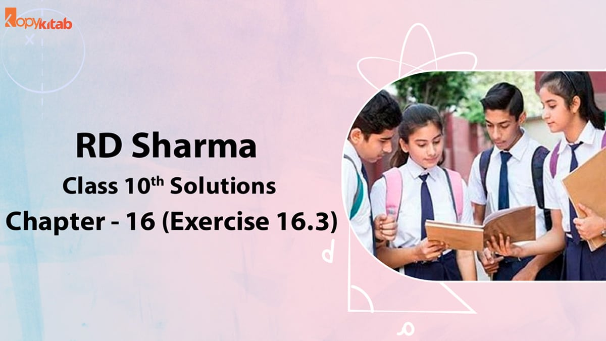 RD Sharma Class 10 Solutions Chapter 16 Exercise 16.3