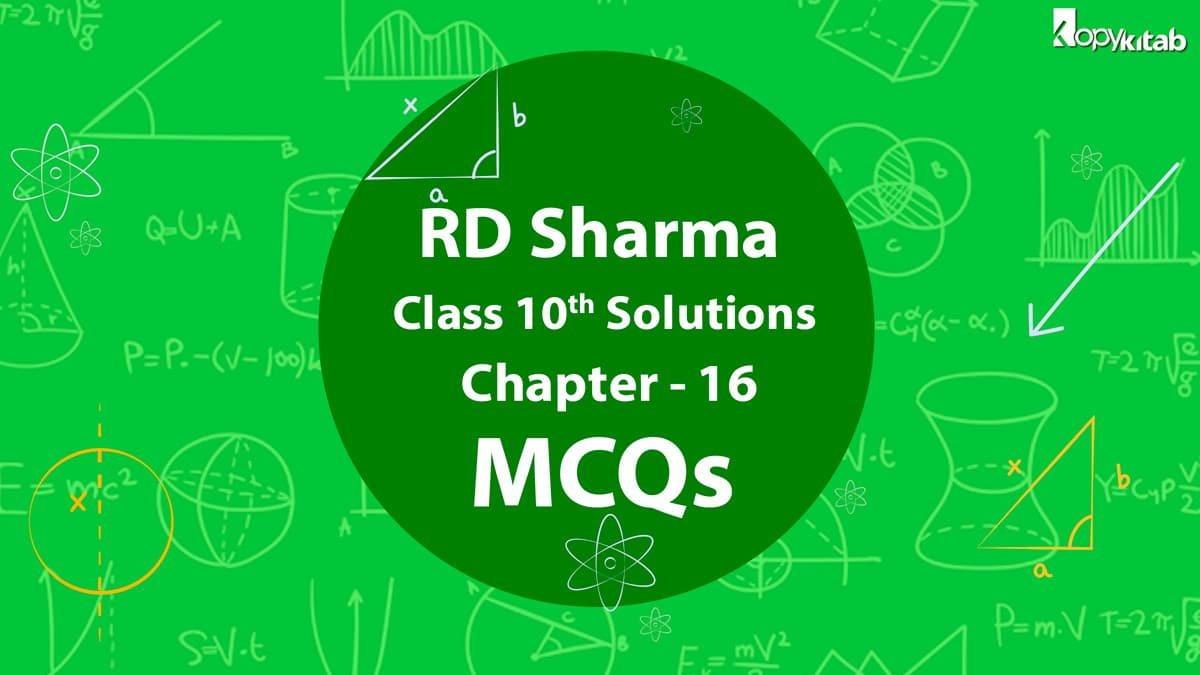 RD Sharma Class 10 Solutions Chapter 16 MCQs