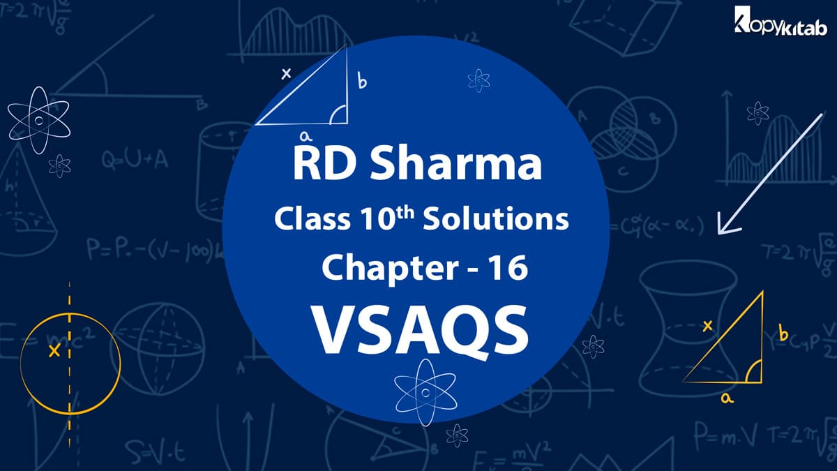 RD Sharma Class 10 Solutions Chapter 16 VSAQs