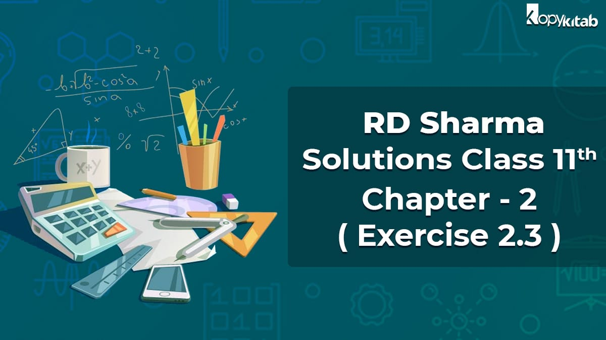 RD Sharma Solutions Class 11 Maths Chapter 2 Exercise 2.3