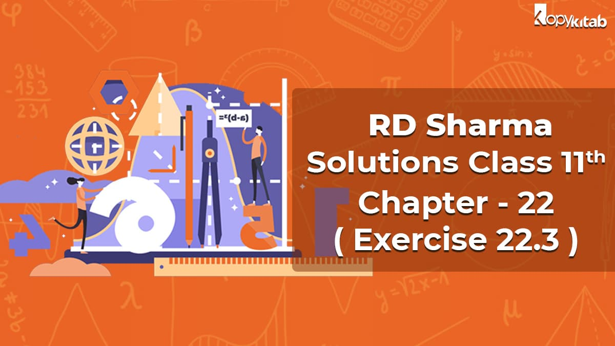RD Sharma Solutions Class 11 Maths Chapter 22 Exercise 22.3