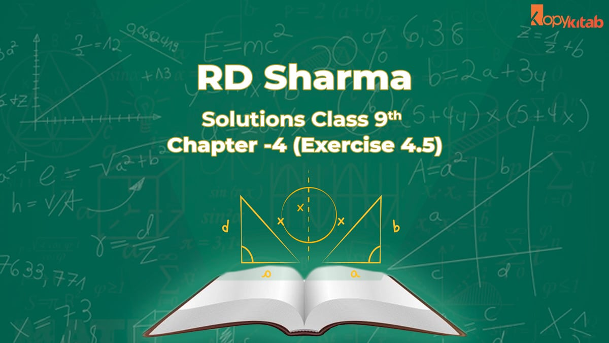 RD Sharma Class 9 Solutions Chapter 4 Exercise 4.5