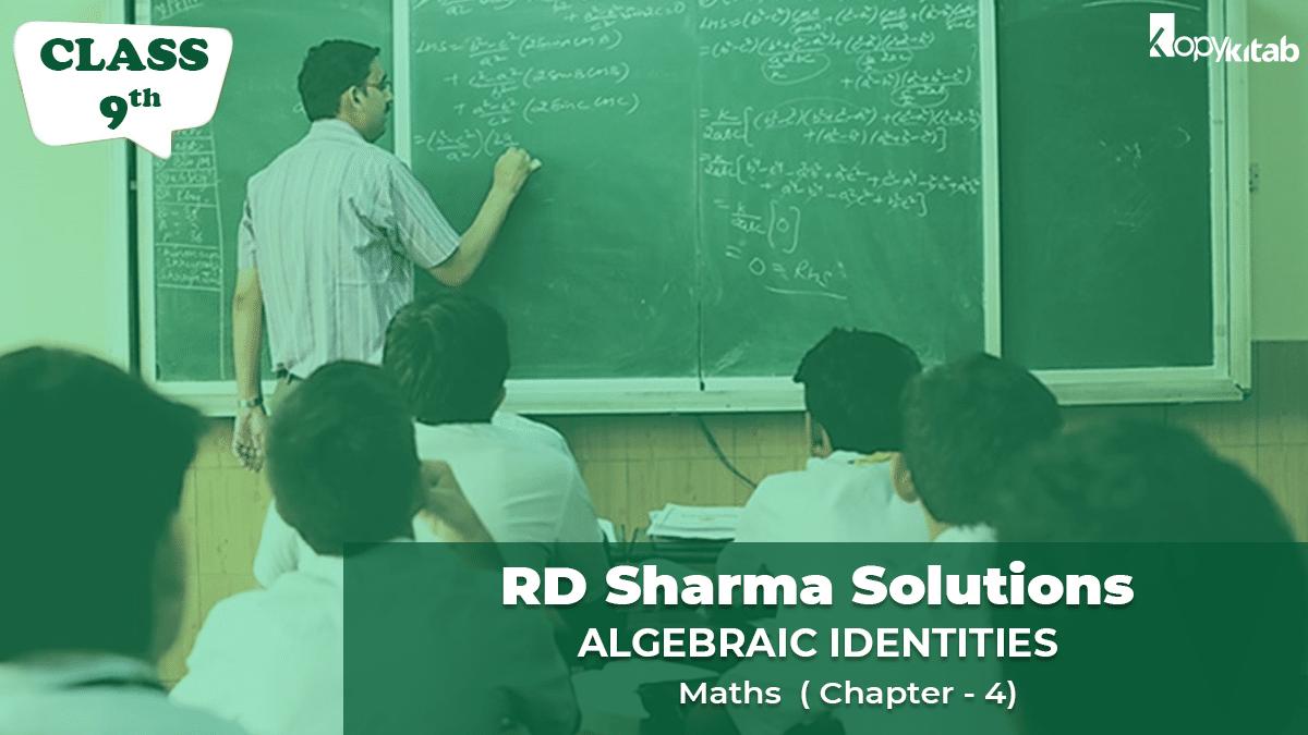 RD-Sharma-Solutions-Class-9-Maths-Chapter-4-Algebraic-Identities
