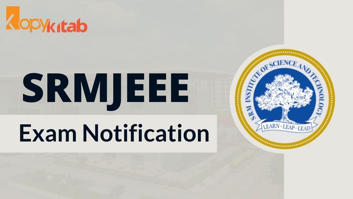 SRMJEEE Exam Notification