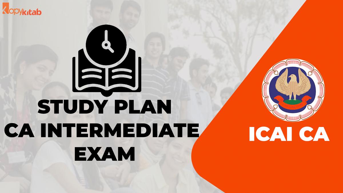 Study Plan For CA Intermediate Exam