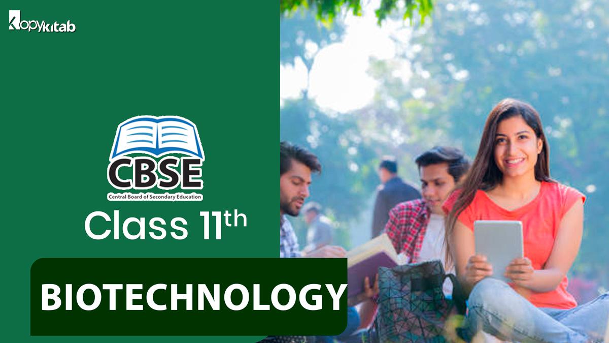 CBSE Class 11 Biotechnology