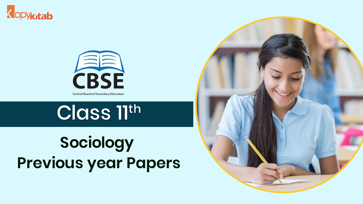 CBSE Class 11 Sociology Previous Year Papers