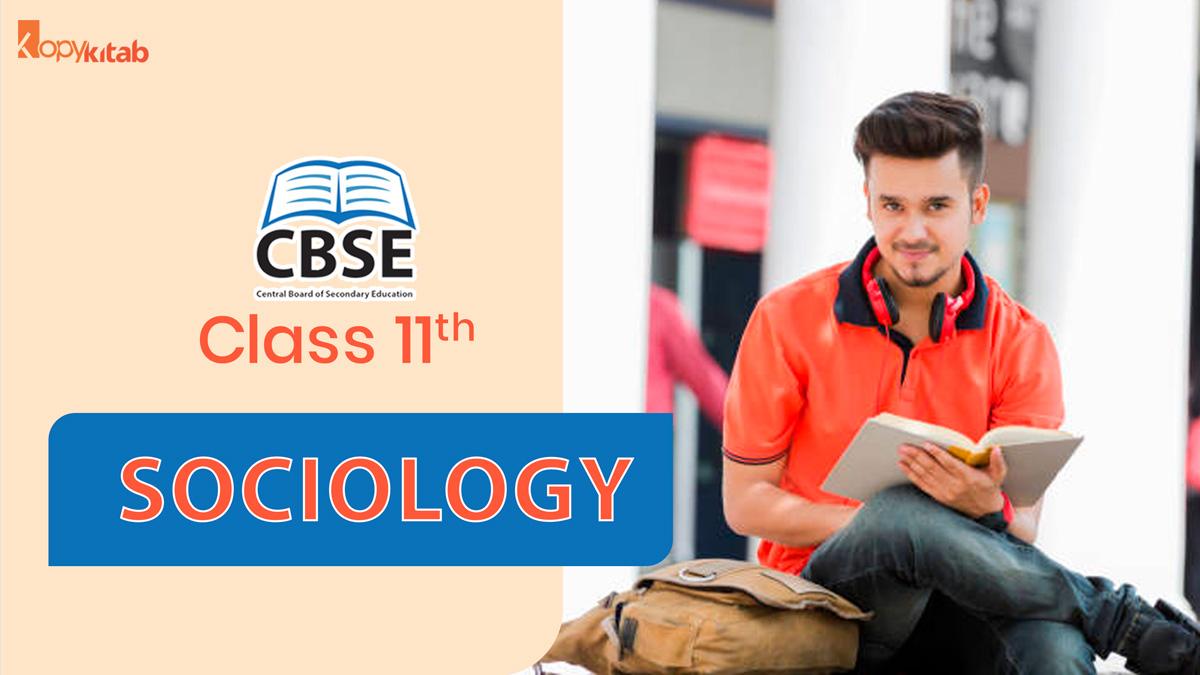CBSE Class 11 Sociology