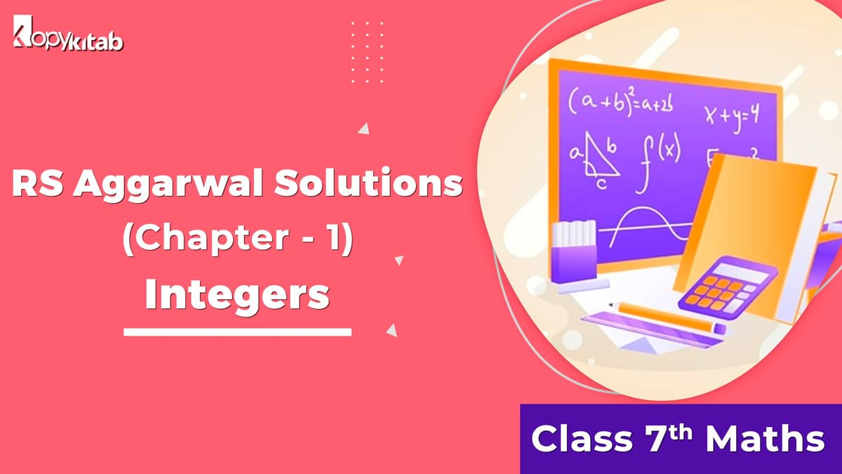 RS Aggarwal Solutions Class 7 Maths Chapter 1 Integers