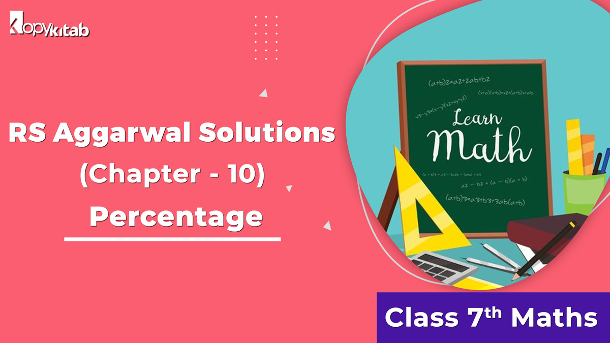 RS Aggarwal Solutions Class 7 Maths Chapter 10 Percentage