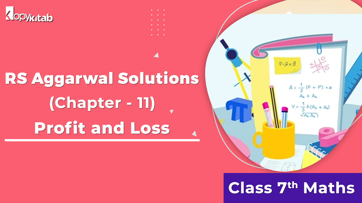 RS Aggarwal Solutions Class 7 Maths Chapter 11 Profit and Loss