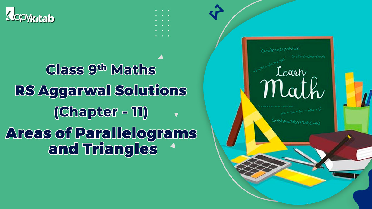 RS Aggarwal Solutions Class 9 Maths Chapter 11 Areas of Parallelograms and Triangles