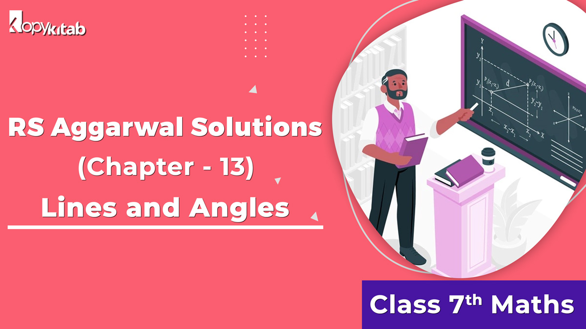 RS Aggarwal Solutions Class 7 Maths Chapter 13 Lines and Angles
