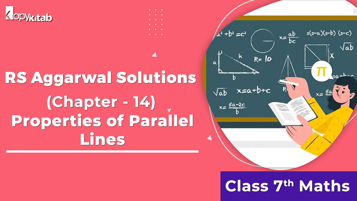 RS Aggarwal Solutions Class 7 Maths Chapter 14 Properties of Parallel Lines