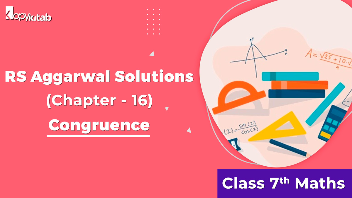 RS Aggarwal Solutions Class 7 Maths Chapter 16 Congruence