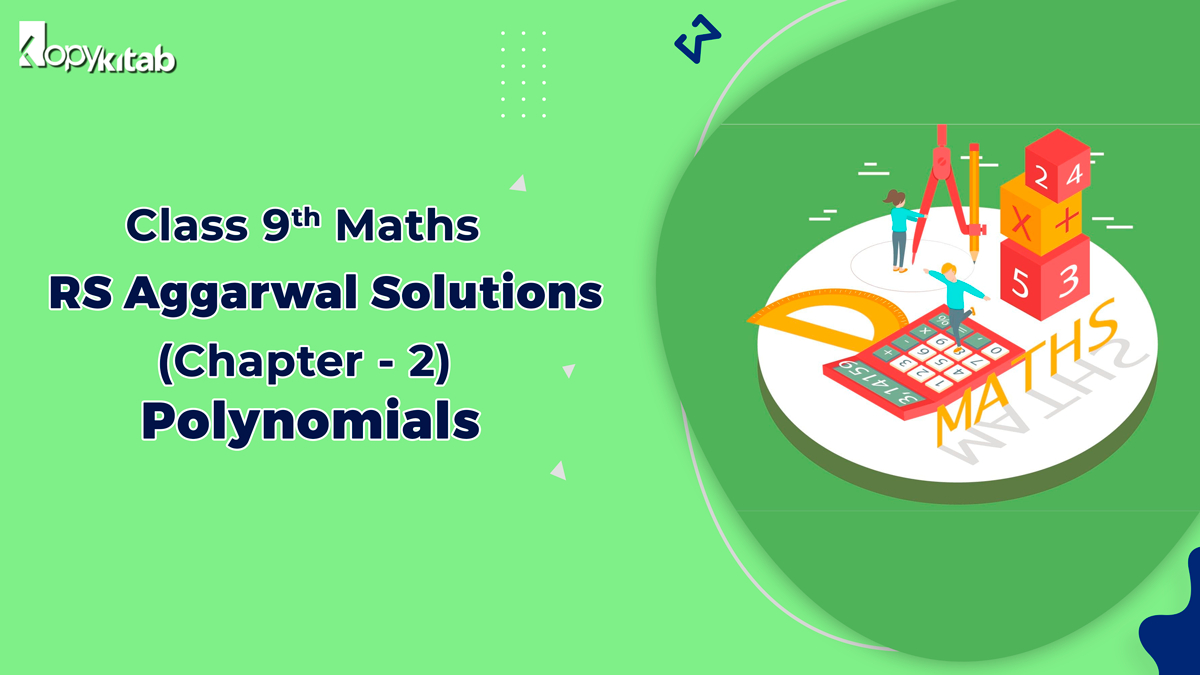 https://www.kopykitab.com/blog/rs-aggarwal-solutions-class-9-maths-chapter-2-polynomials/